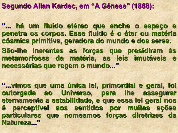 "Segundo Allan Kardec, em ""A Gênese"" (1868):"