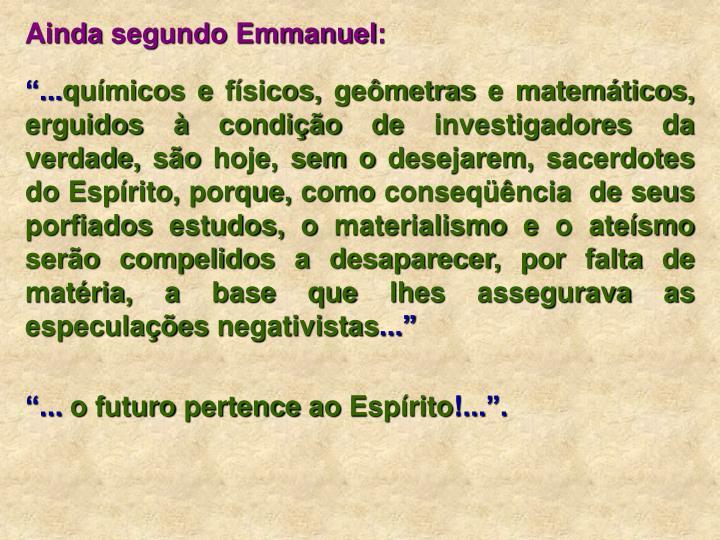 Ainda segundo Emmanuel:
