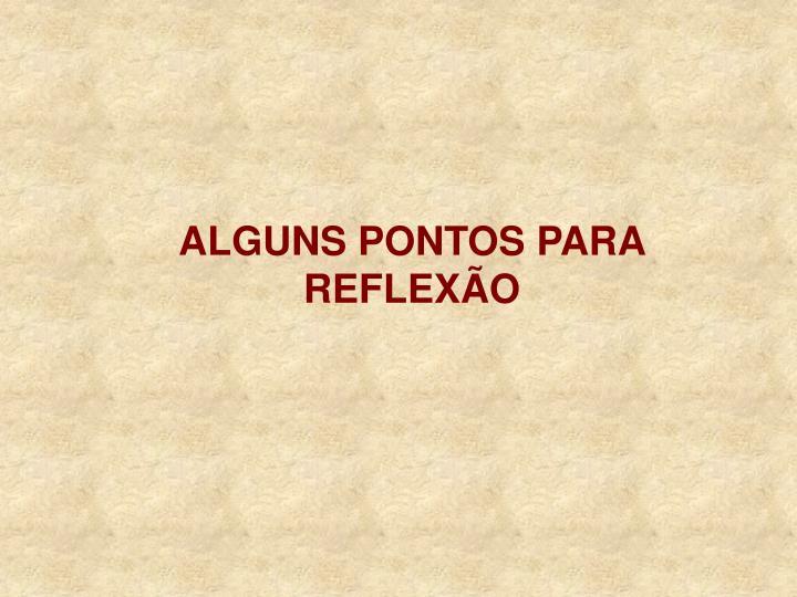 ALGUNS PONTOS PARA REFLEXÃO