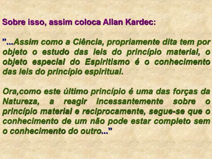 Sobre isso, assim coloca Allan Kardec: