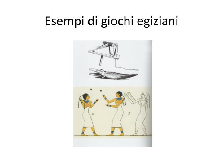 Esempi di giochi egiziani