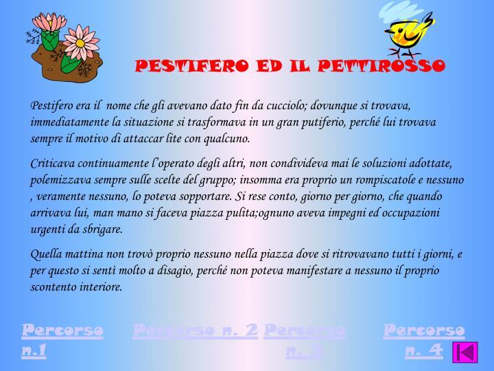 PESTIFERO ED IL PETTIROSSO