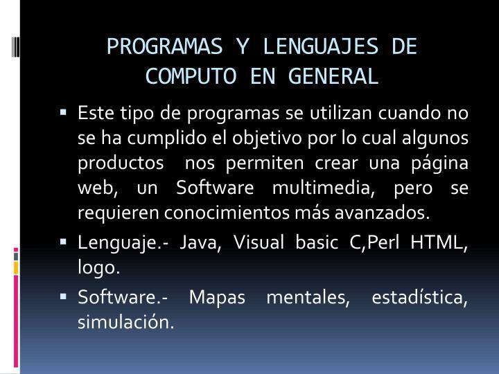PROGRAMAS Y LENGUAJES DE COMPUTO EN GENERAL