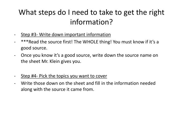 What steps do I need to take to get the right information?