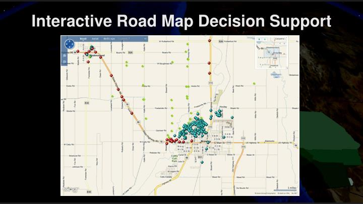 Interactive Road Map Decision Support