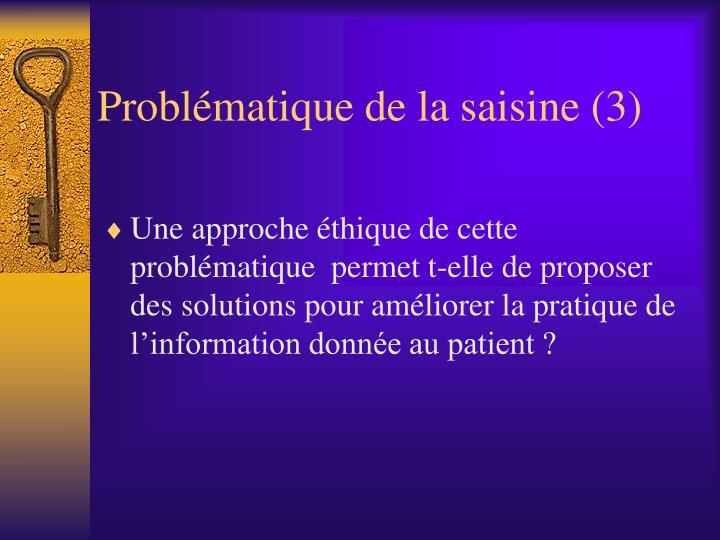 Problématique de la saisine (3)