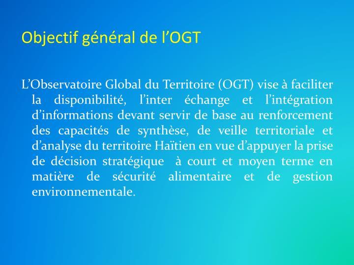Objectif général de l'OGT