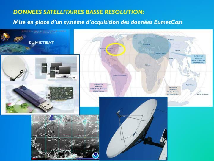 DONNEES SATELLITAIRES BASSE RESOLUTION: