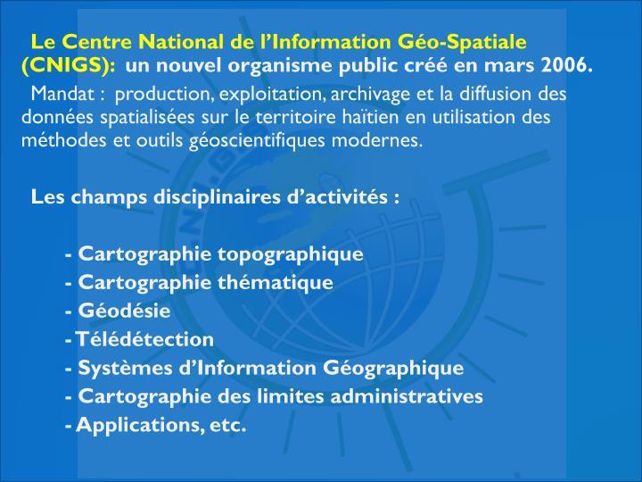 Le Centre National de l'Information Géo-Spatiale (CNIGS):