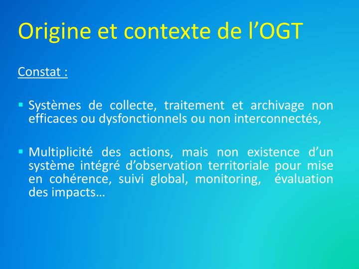 Origine et contexte de l'OGT