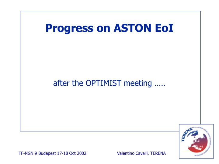 Progress on aston eoi