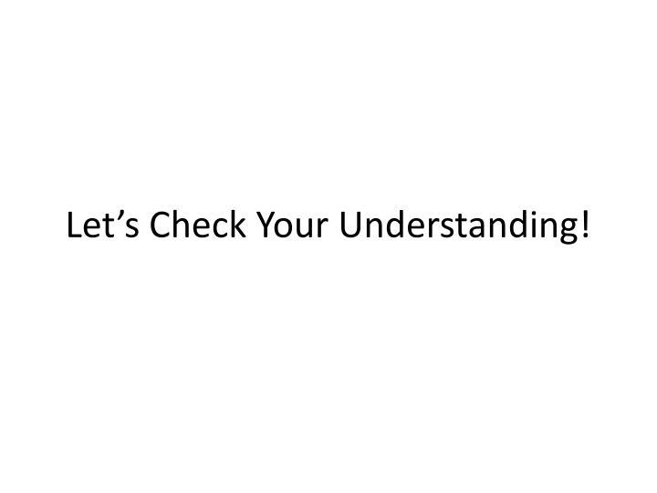 Let's Check Your Understanding!