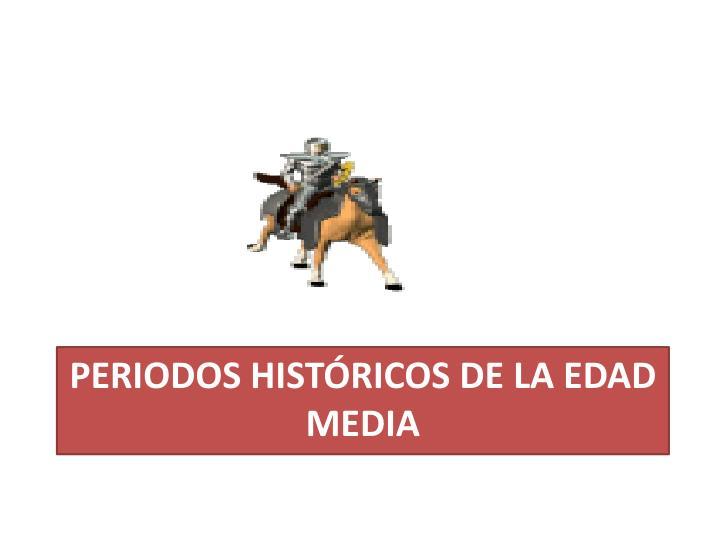 Periodos históricos de la edad media