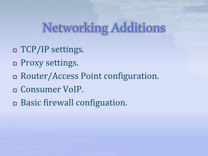 Networking Additions