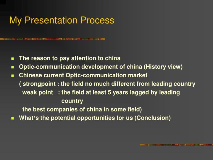 My presentation process