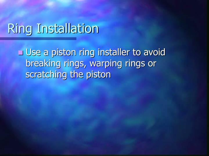 Ring Installation