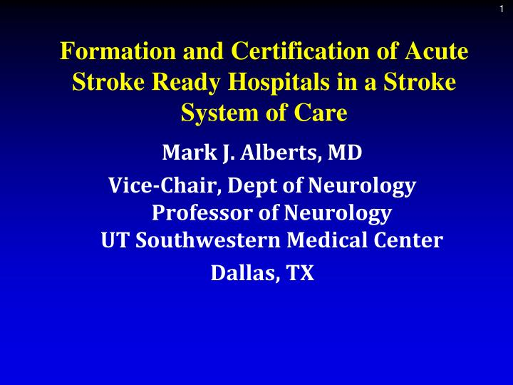 formation and certification of acute stroke ready hospitals in a stroke system of care n.