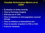 possible performance metrics at an asrh