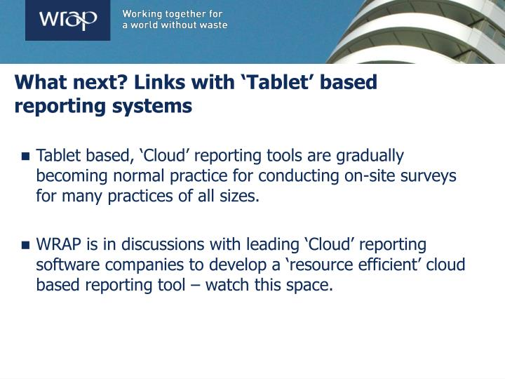 What next? Links with 'Tablet' based reporting systems