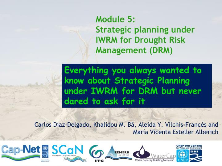 module 5 strategic planning under iwrm for drought risk management drm n.
