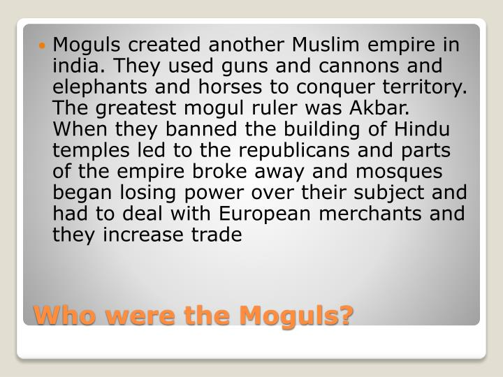 Moguls created another Muslim empire in