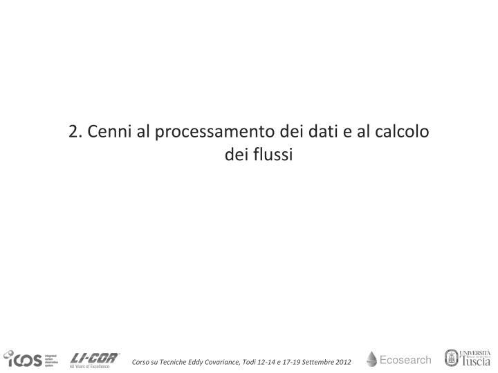 2. Cenni al processamento dei dati e al calcolo dei flussi