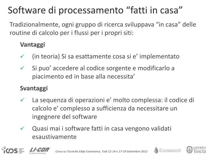 """Software di processamento """"fatti in casa"""""""