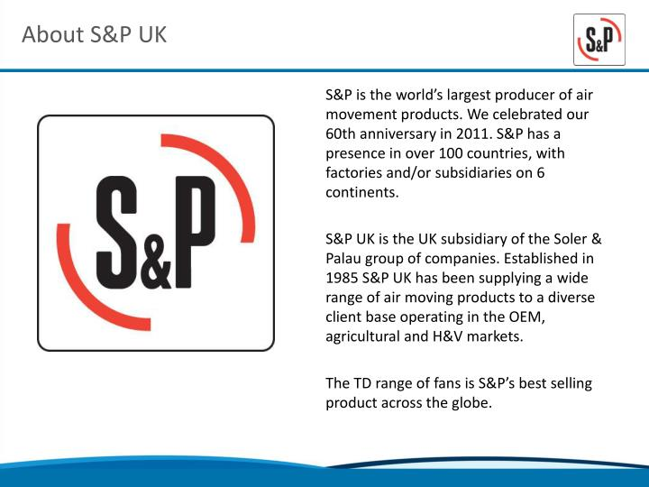 About S&P UK