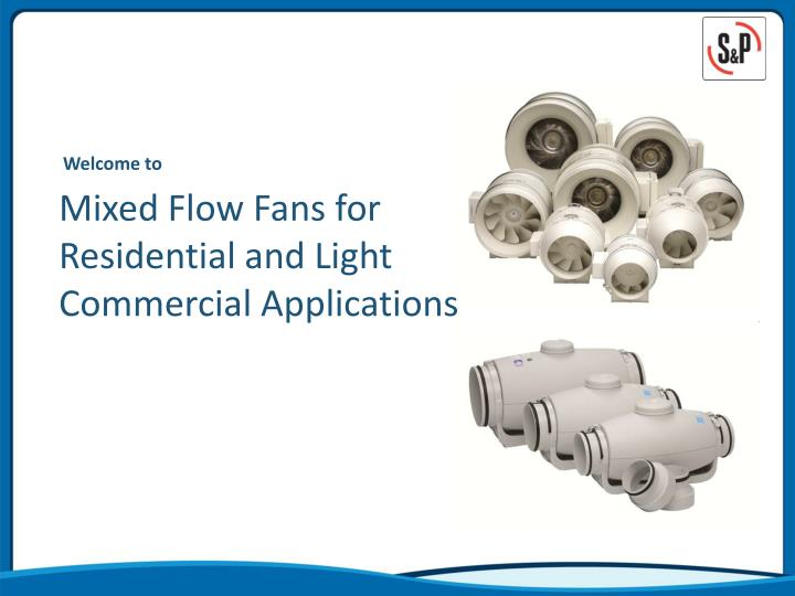 Mixed flow fans for residential and light commercial applications