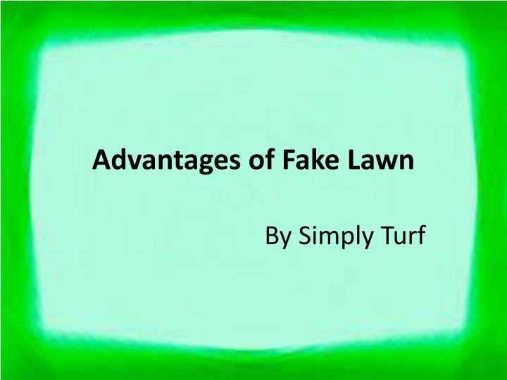 Advantages of fake lawn