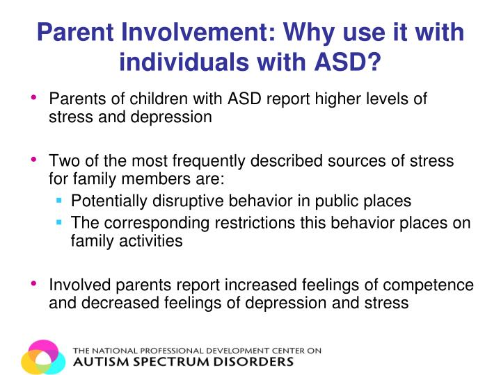 Parent Involvement: Why use it with individuals with ASD?