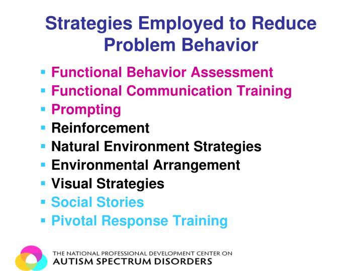 Strategies Employed to Reduce Problem Behavior