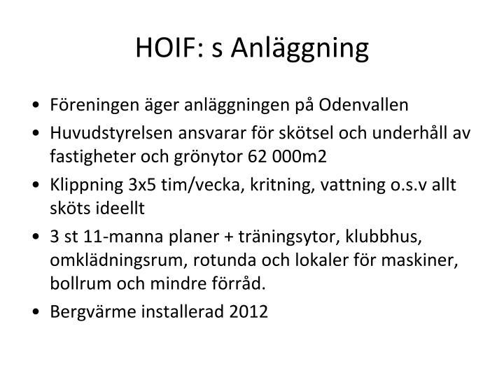 HOIF: s Anläggning