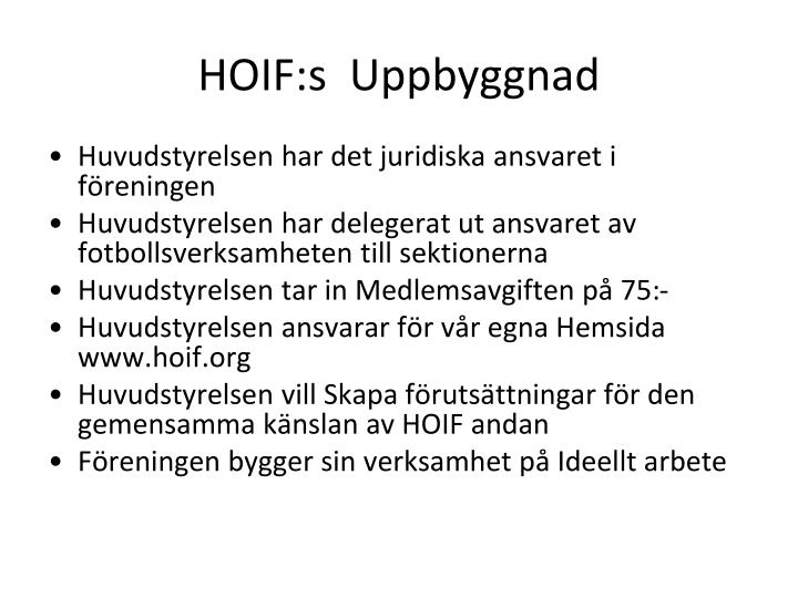 HOIF:s  Uppbyggnad