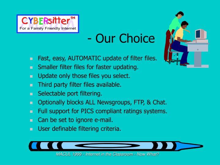 - Our Choice