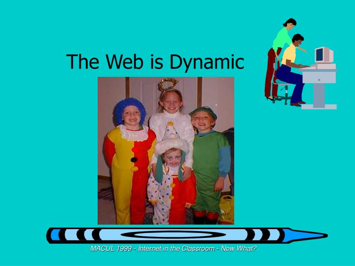 The Web is Dynamic