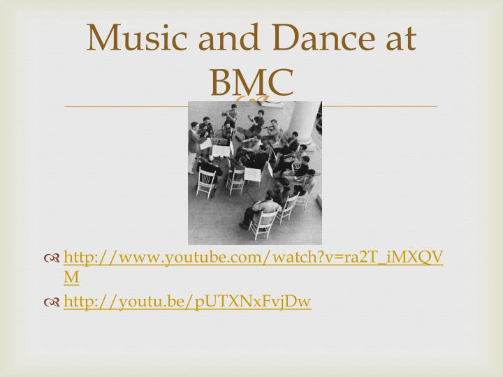 Music and Dance at BMC