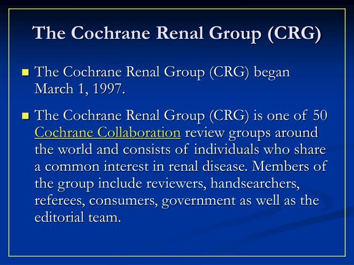 The Cochrane Renal Group (CRG)