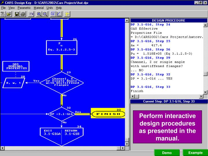 Perform interactive design procedures as presented in the manual.