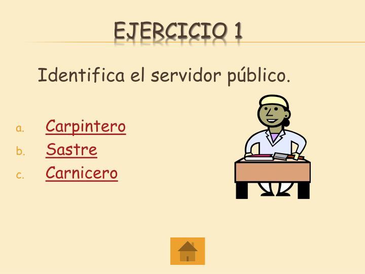 Identifica el servidor público.