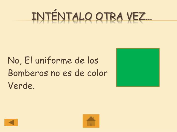 No, El uniforme de los