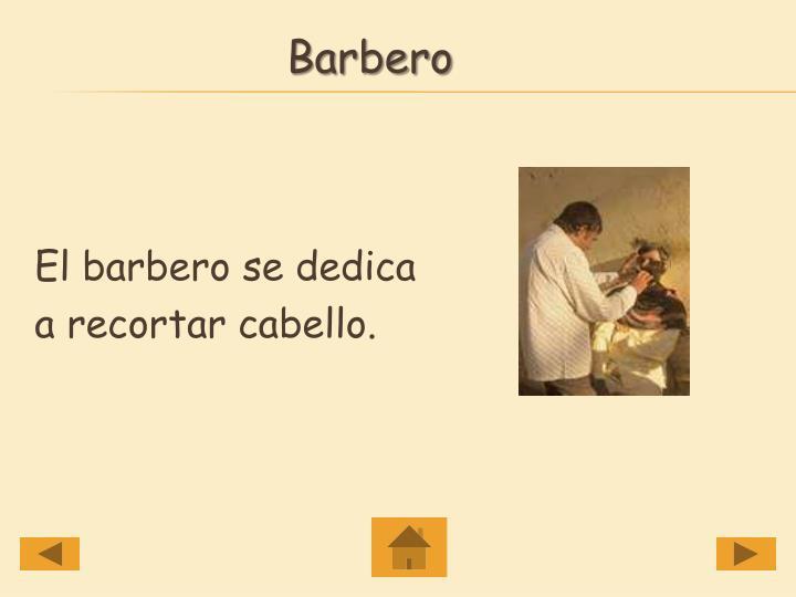 El barbero se dedica