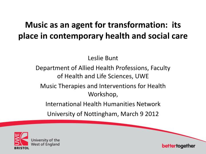 music as an agent for transformation its place in contemporary health and social care n.