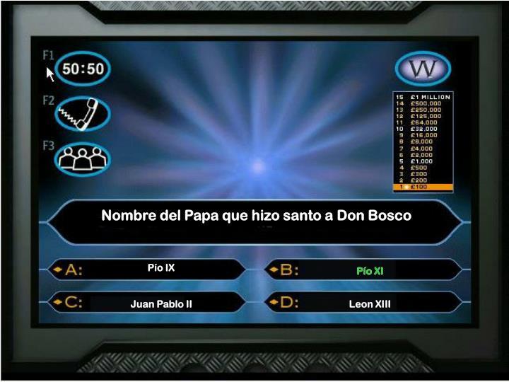 Nombre del Papa que hizo santo a Don Bosco