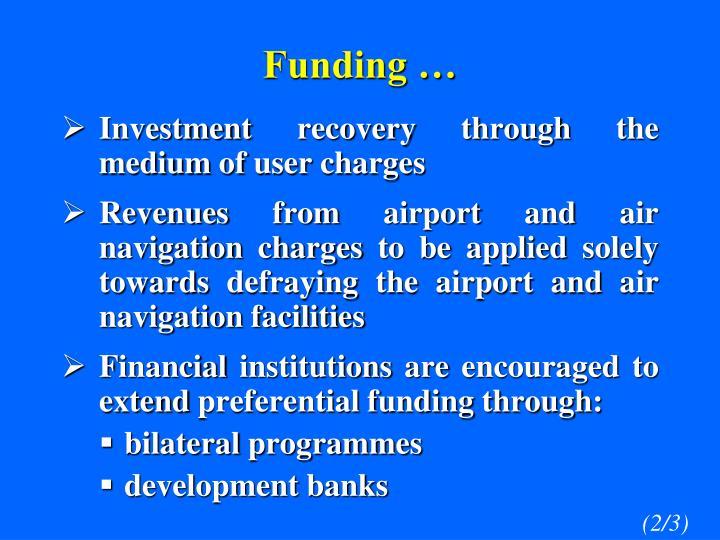 Funding …