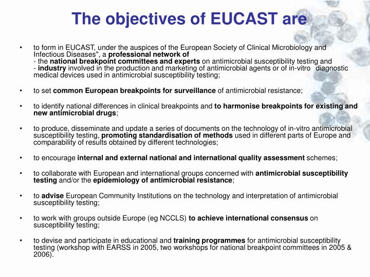 The objectives of EUCAST are