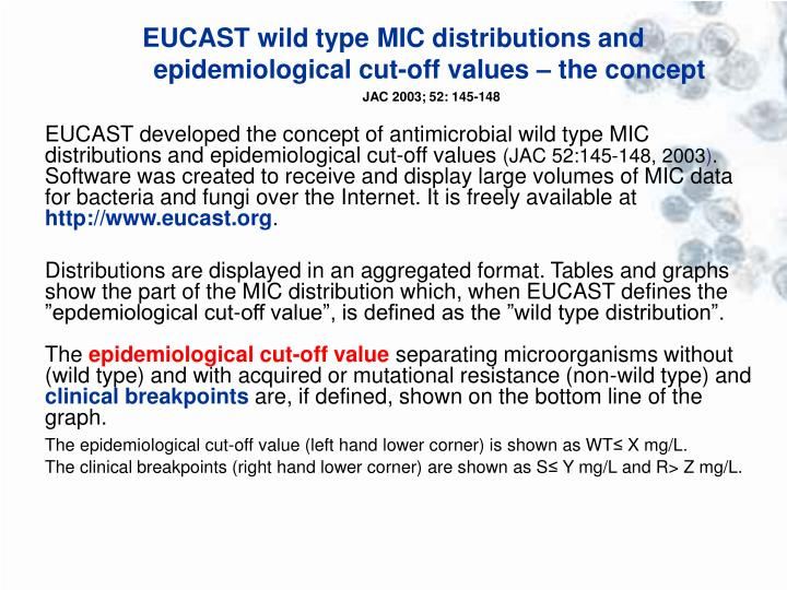 EUCAST wild type MIC distributions and epidemiological cut-off values – the concept