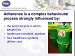 adherence is a complex behavioural process strongly influenced by