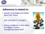 adherence is related to