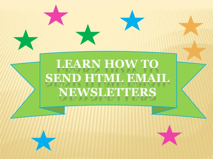 learn how to send html email newsletters n.